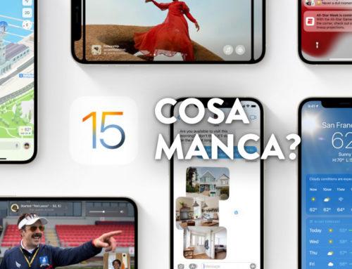 iOS e iPadOS 15, le funzioni che mancano all'appello.