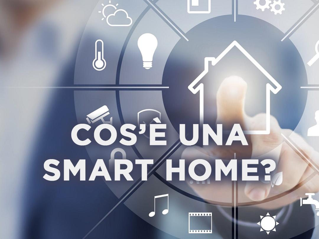 Cos'è una Smart Home?