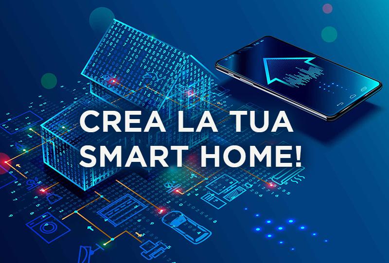 Come creare la tua Smart Home!