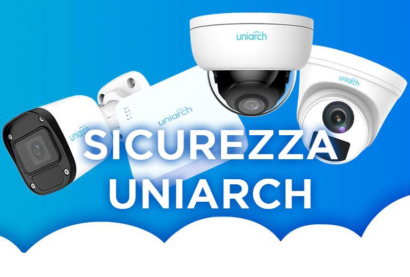 UNIARCH, la videosorveglianza easy and strong!